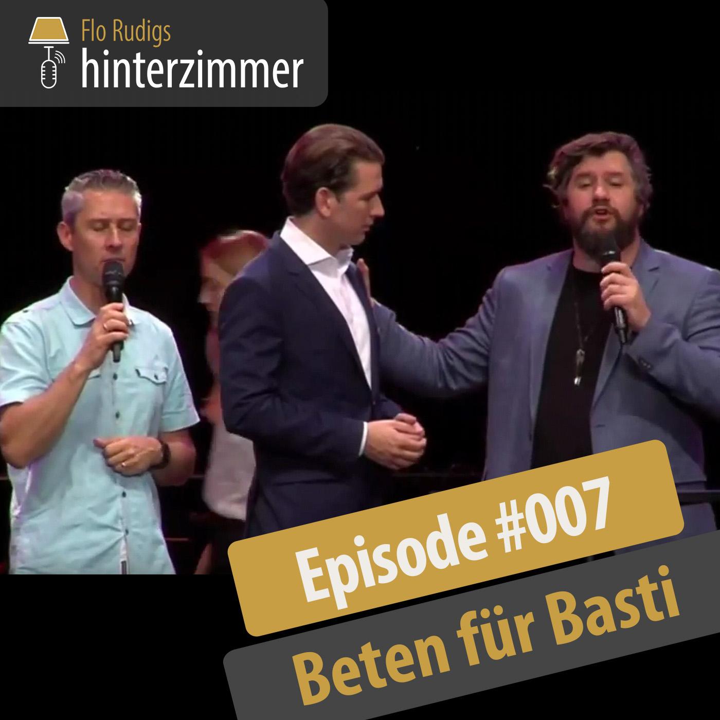 #007 Beten für Basti: Veranstalter Chris Pöschl | Hinterzimmer
