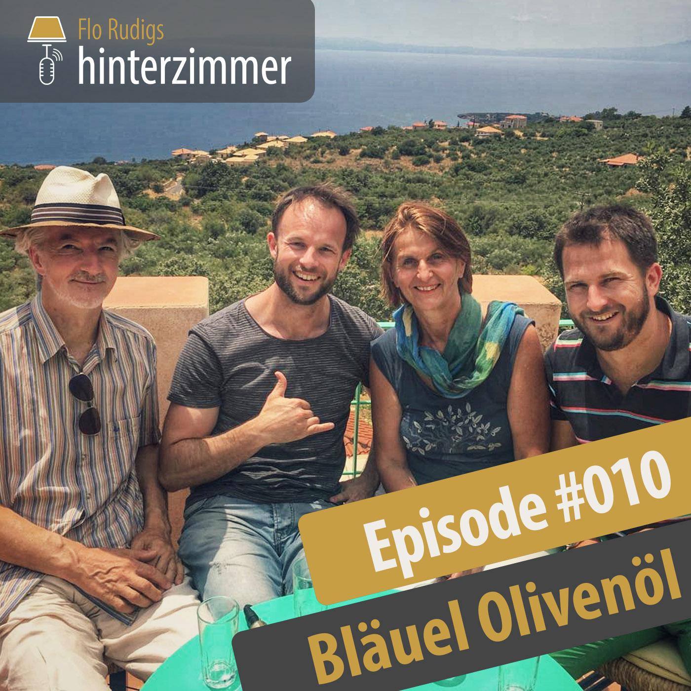 #010 Familie Bläuel: Österreichs erfolgreichste Olivenöl-Familienunternehmer | Hinterzimmer